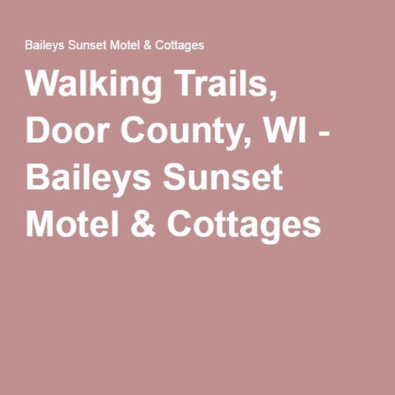 Walking Trails, Door County, WI - Baileys Sunset Motel & Cottages