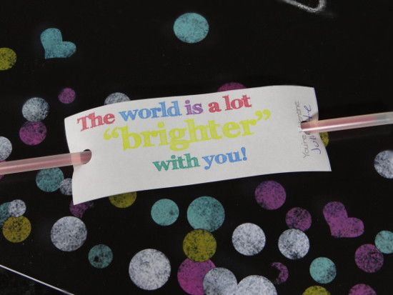 4 Non-Food Creative Valentine's Cards Ideas with Free Printables: glow sticks valentine idea with printable card tag that says The World is a lot brighter with you! So fun and cute!