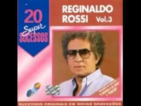 Teu Olha Teu Andar Reginaldo Rossi Youtube Com Imagens De Rossi
