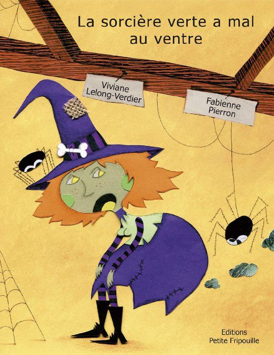 """""""La sorcière verte a mal au ventre"""", Viviane Lelong-Verdier, Ed. Petite Fripouille, en version numérique sans DRM, 4,99€, disponible sur www.page2ebooks.com ...et toujours le plaisir de lire !    #jeunesse #enfance #alimentation #légumes"""