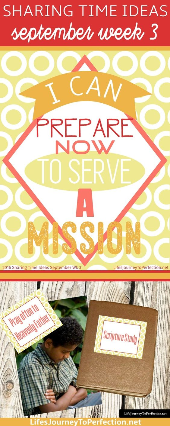 2016 LDS Sharing Time Ideas for September Week 3: I can prepare now to serve a…