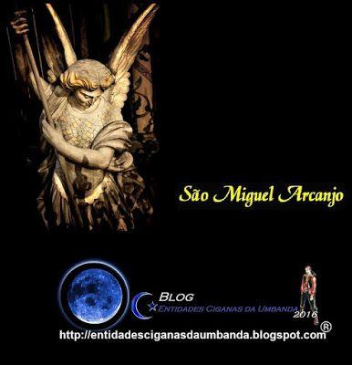 Entidades Ciganas da Umbanda (Clique Aqui) para entrar.: SÃO MIGUEL ARCANJO