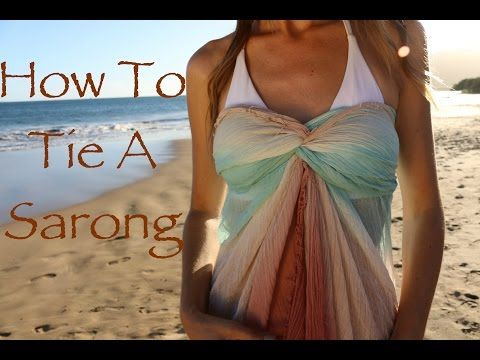 Beach Chic: 18 Ways To Wear A Sarong - YouTube