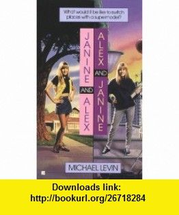 Janine and Alex, Alex and Janine (9780425160428) Michael Levin , ISBN-10: 0425160424  , ISBN-13: 978-0425160428 ,  , tutorials , pdf , ebook , torrent , downloads , rapidshare , filesonic , hotfile , megaupload , fileserve