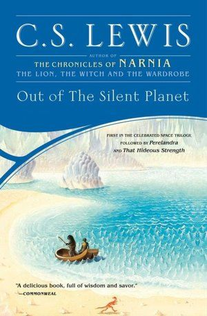 Out of the Silent Planet.I'd like to have all of C.S Lewis books too.