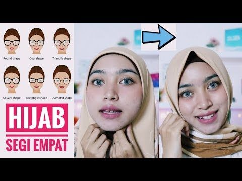Tips Dan Tutorial Hijab Segi Empat Sesuai Bentuk Wajah Bulat Cabi Oval Kotak Tirus Youtube Wajah Hijab Bentuk Wajah