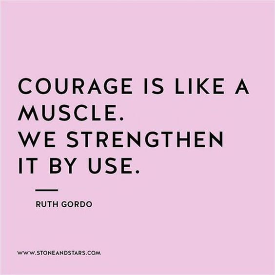 """Courage is like a muscle. We strengthen it by use."" - Ruth Gordo #inspirational #quotes"