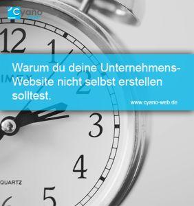 Warum du deine Unternehmenswebsite nicht selbst erstellen solltest - www.Cyano-Web.de