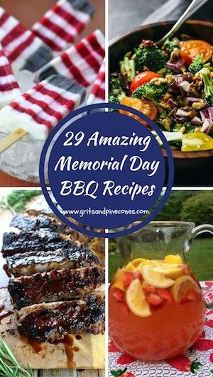 30+ Easy and Amazing Memorial Day Recipes | Grits and Pinecones