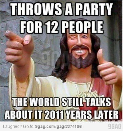 """Jesus has always beenthe """"life"""" of the party!   hahaha"""