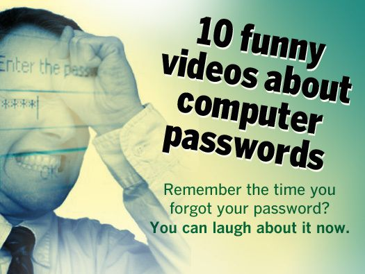 Remember the time you forgot your password? You can laugh about it now! Watch the 10 funny videos on computer passwords.