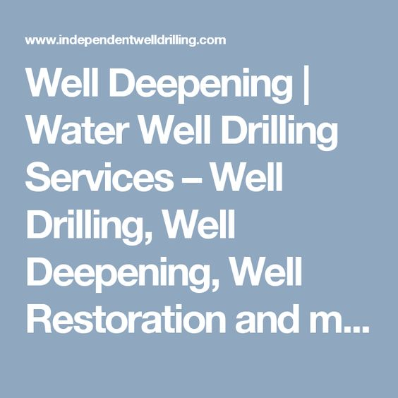 Well Deepening   Water Well Drilling Services – Well Drilling, Well Deepening, Well Restoration and more!