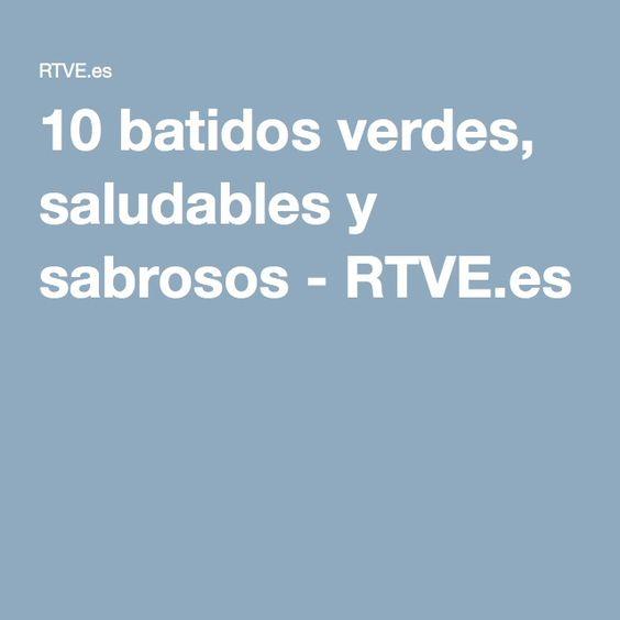 10 batidos verdes, saludables y sabrosos - RTVE.es