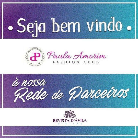 A nossa nova loja parceira é a Paula Amorim Fashion Club! Seja bem vinda à nossa Rede de Parceiros