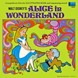 Alice In Wonderland-A Disneyland Record (the inside of the sleeve is a picture book, and all the artwork is really cool)