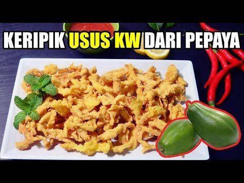 Rahasia Keripik Usus Pepaya Kriuk Tahan 2 Bulan Tips Trik Youtube Resep Masakan Sehat Pepaya Resep Masakan