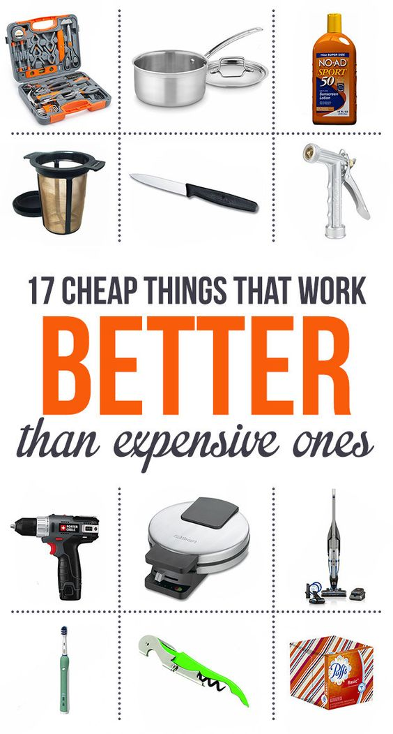 17 Things That I Would Tell My Future 17 Year Old Daughter: 17 Cheap Things That Are Better Than The Expensive