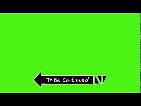To Be Continued Chroma Key Hd Youtube Chroma Key Green Screen Video Backgrounds Green Background Video