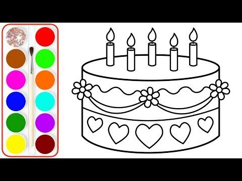 Birthday Cake Drawing Coloring For Kids Coloring Pages For Children Learn Drawing Youtube Cake Drawing Art Toy Happy Birthday Cards Printable