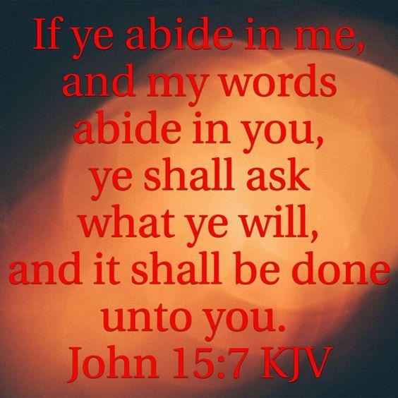 John 15:7 KJV