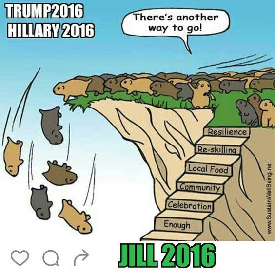 #JillNotHill #VoteGreen #Jill2016 #JillStein #SteinBaraka