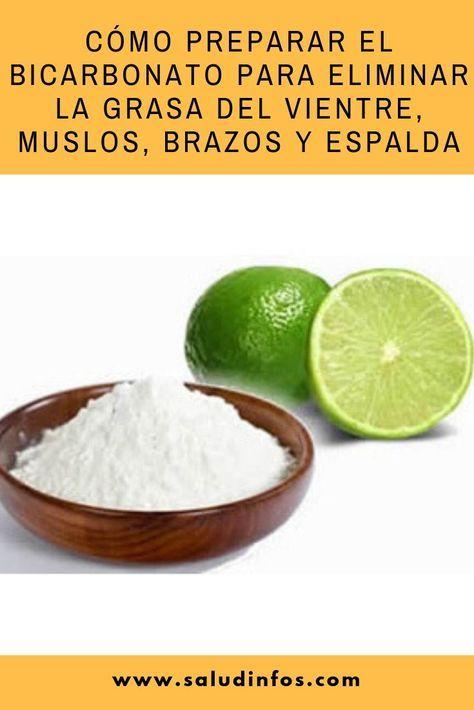 Cómo Preparar El Bicarbonato Para Eliminar La Grasa Del Vientre Muslos Brazos Y Espalda Eliminar Grasa Vient Health And Nutrition Health Fitness Nutrition