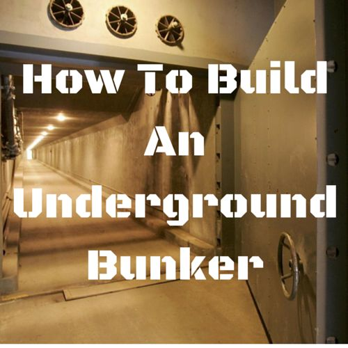 How To Build An Underground Bunker #bunkerplans