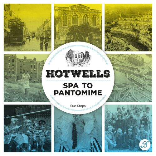 Hotwells Spa To Pantomime Bristol Books Cic Pantomime Local Author Great Books