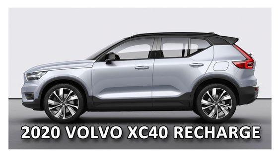2020 Volvo Xc40 Recharge All New Electric Crossover