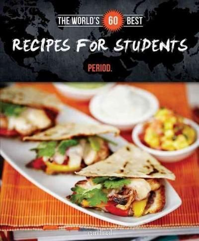 The World's 60 Best Recipes for Students...Period.