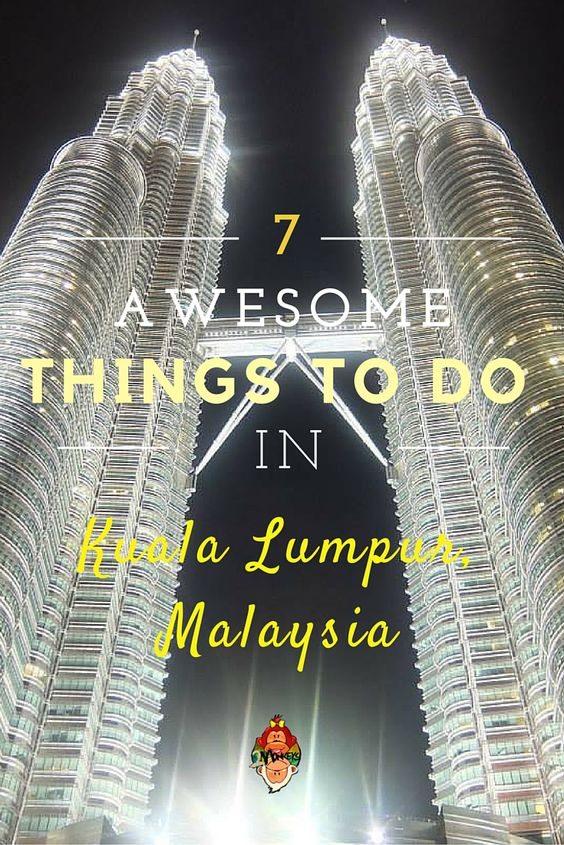 7 Awesome Things to Do in Kuala Lumpur, Malaysia.As Malaysia's national capital…