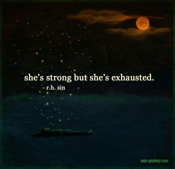 """She's strong but she's exhausted"":"