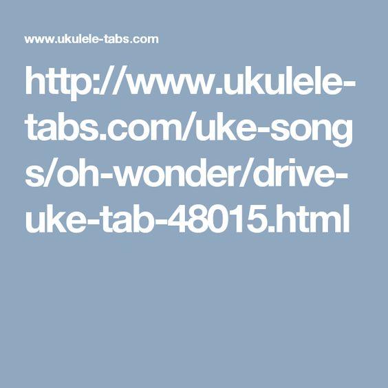 Ukulele ukulele tabs difficult : http://www.ukulele-tabs.com/uke-songs/oh-wonder/drive-uke-tab ...
