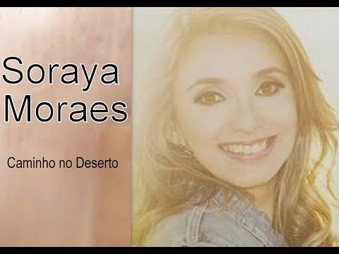 Caminho No Deserto Soraya Moraes Legendado Youtube