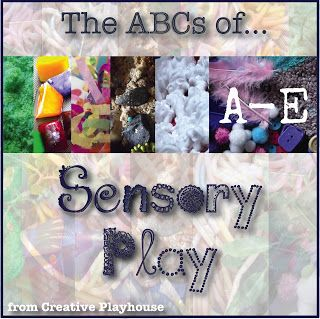 Creative Playhouse: A - E in the ABCs of Sensory Play