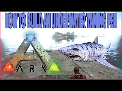 Ark Survival Evolved How To Build Underwater Taming Pen With