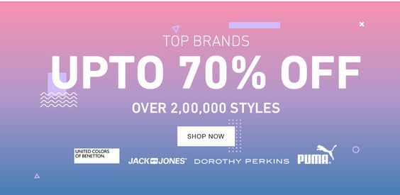 Top Brands Upto 70% Off + Over Rs. 2L Styles