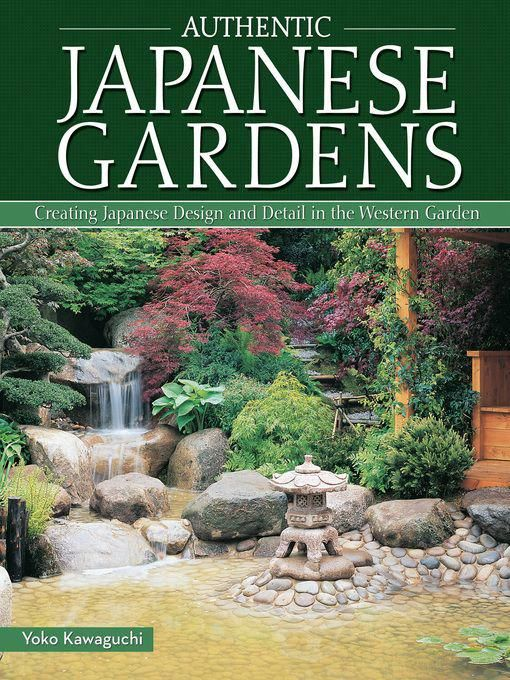 Title Details For Authentic Japanese Gardens By Yoko Kawaguchi Wait List Japanesegardentheme Japanese Garden Japanese Garden Design Sloped Garden
