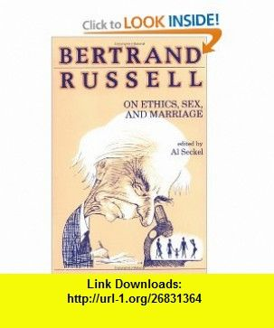 Bertrand Rusell/Ethics/Sex/Marriage (Great  in Philosophy) (9780879754006) Bertrand Russell, Al Seckel, Robert M. Baird , ISBN-10: 0879754001  , ISBN-13: 978-0879754006 ,  , tutorials , pdf , ebook , torrent , downloads , rapidshare , filesonic , hotfile , megaupload , fileserve