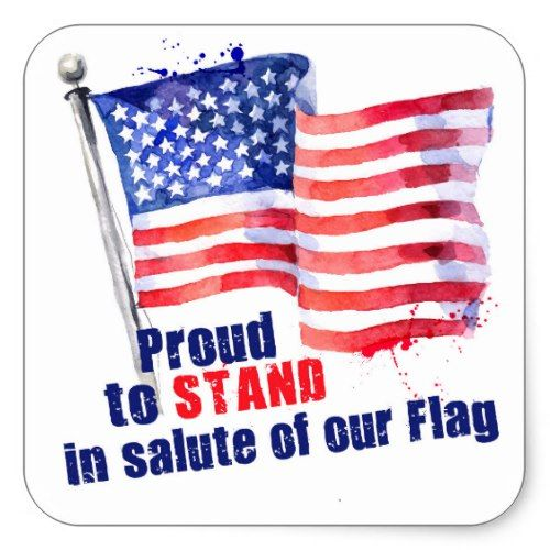 Proud To Stand In Salute Of Our Flag Square Sticker Zazzle Com In 2020 Flag Patriotic Flag Us Flag