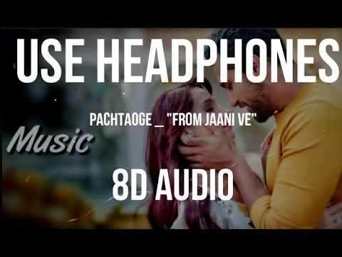 Arijit Singh Pachtaoge 8d Audio Song Vicky Kaushal Nora Fatehi Jaa New Love Songs Audio Songs Songs