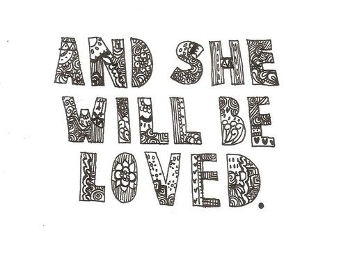 and she will be loved.