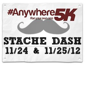 #Anywhere5K Stache Dash