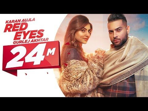 Red Eyes Official Video Karan Aujla Ft Gurlej Akhtar Proof Jeona Jogi Latest Songs 2020 Youtube In 2020 With Images Lyrics Song Lyrics Songs
