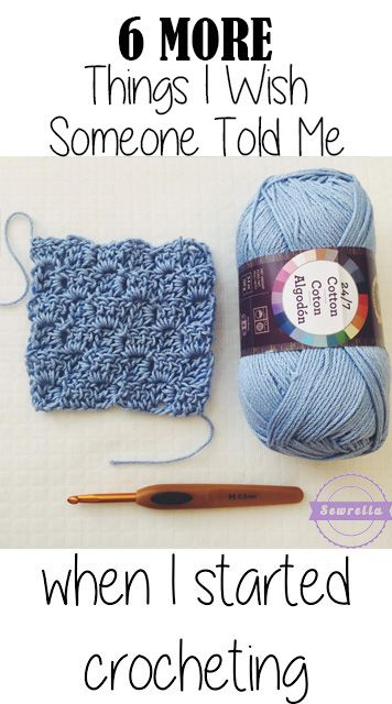6 MORE Things I Wish Someone Told Me When I Started Crocheting | Tips & Tricks from a self taught crocheter | Sewrella: