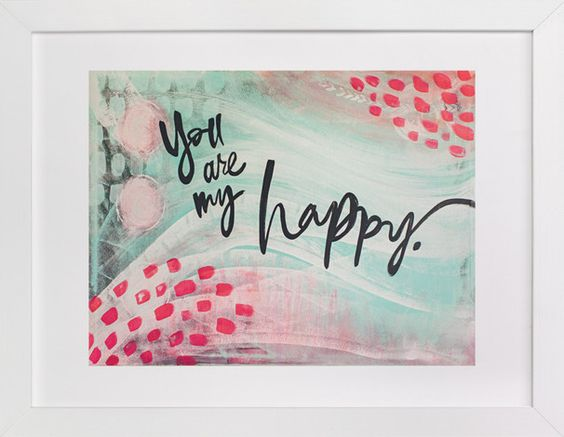 You are my happy. by Stacy Kron at minted.com