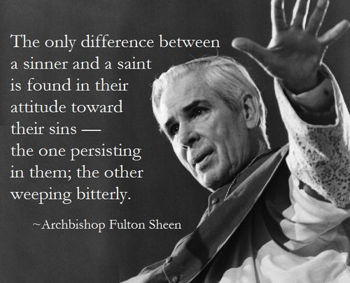 The only difference between a sinner and a saint
