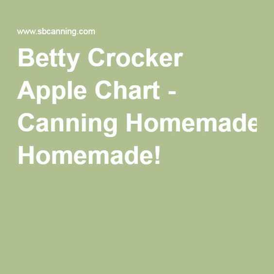 Betty Crocker Apple Chart - Canning Homemade!