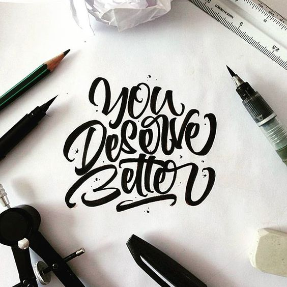 You deserve better ✨ . From a great brush work by @mdemilan __ ✔Featured by @thedailytype #thedailytype ✒Learning stuffs via: www.learntype.today __