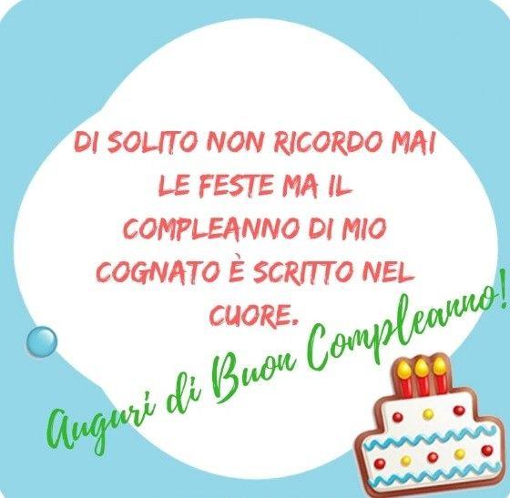 Auguri Di Buon Compleanno A Mio Cognato Nel 2020 Auguri Di Buon Compleanno Buon Compleanno Compleanno
